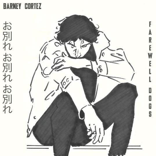Farewell Dogs—Barney Cortez